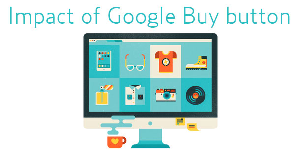 Google Buy button: Will it impact E-Commerce?