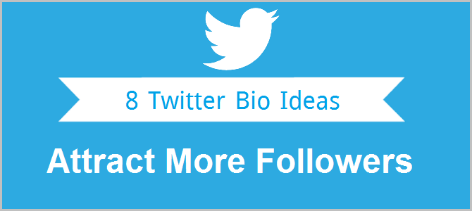 8 Twitter Bio Ideas to Attract More Followers